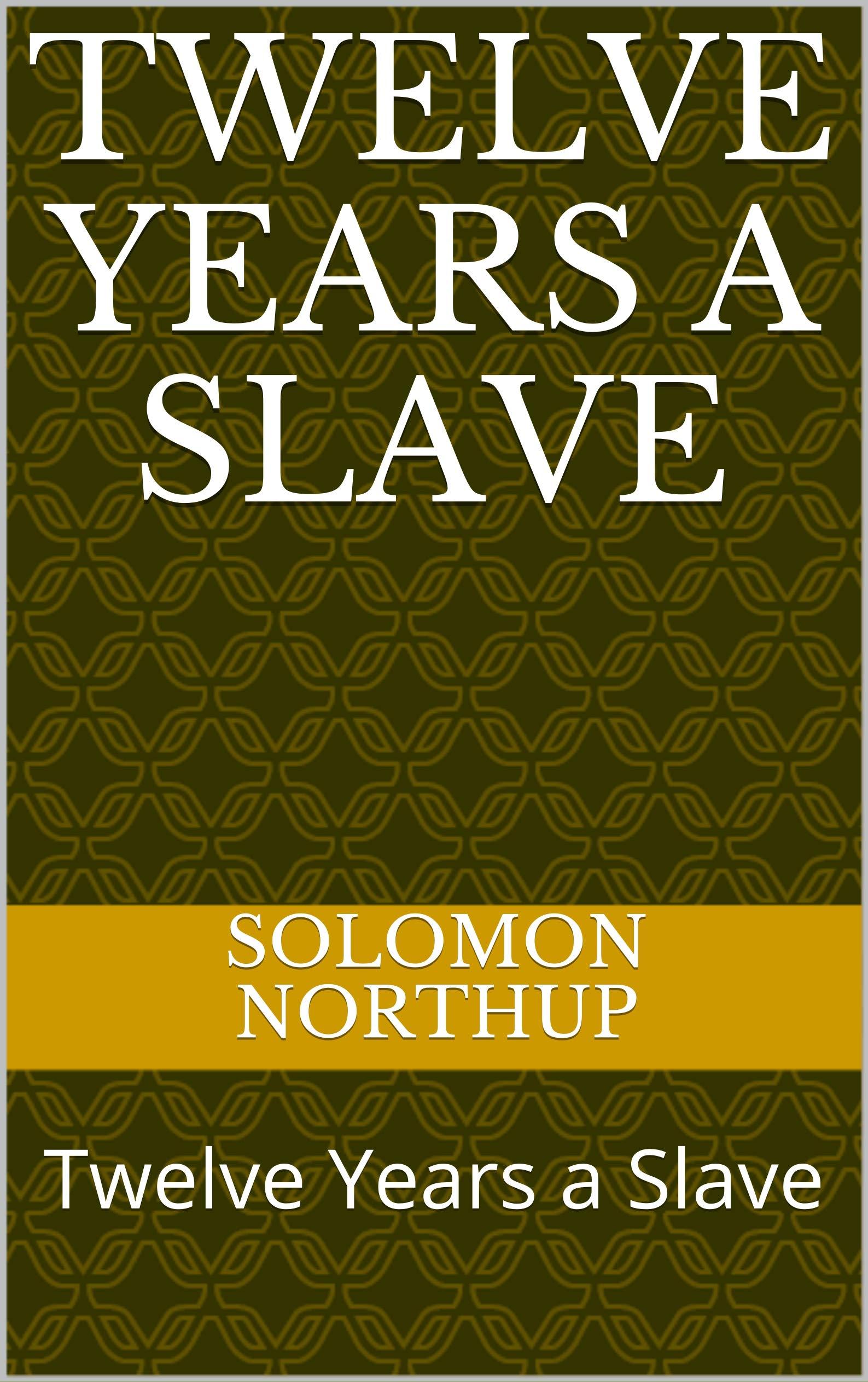 Twelve Years a Slave: Twelve Years a Slave