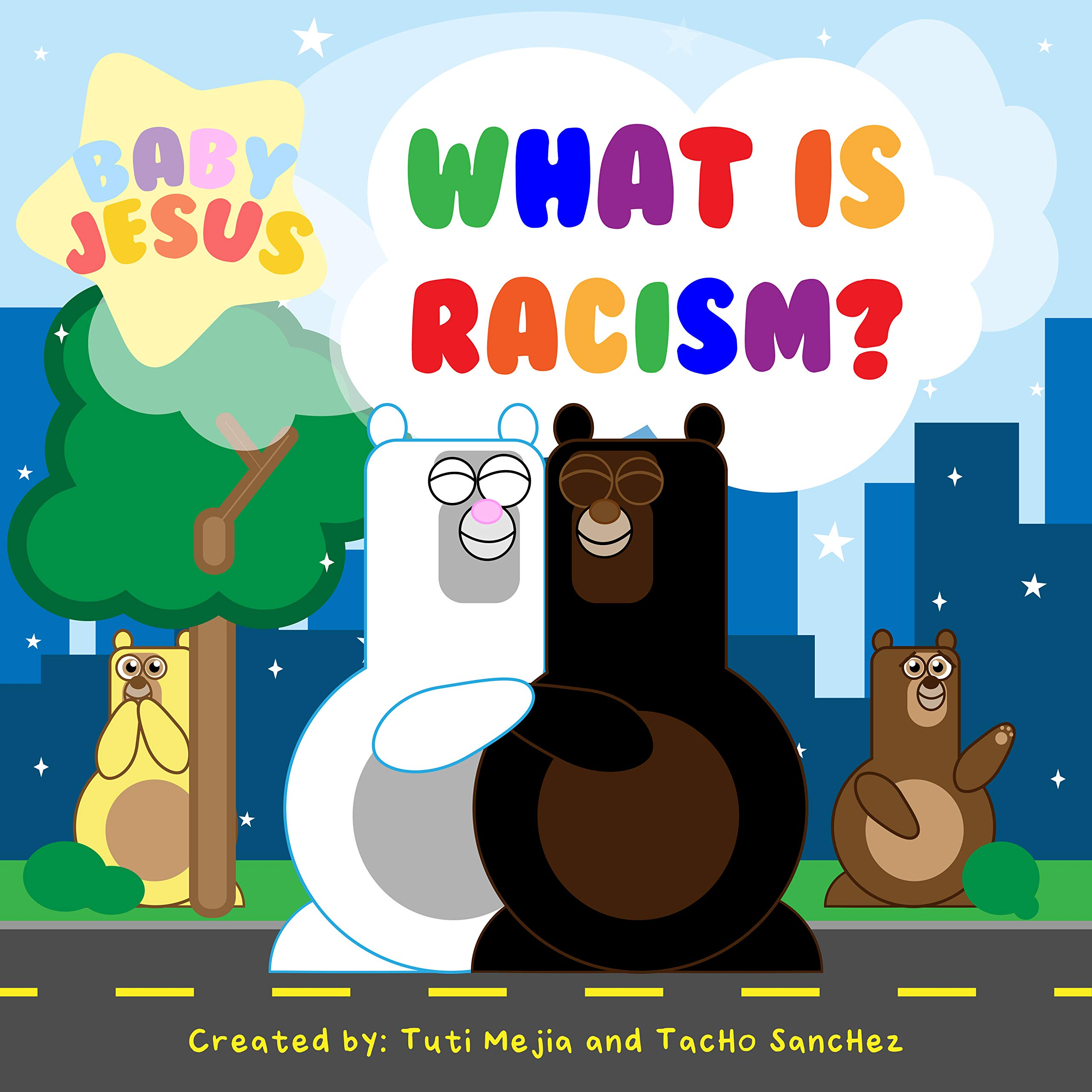 Baby Jesus What is Racism?: Let's be kind to each other! (3)