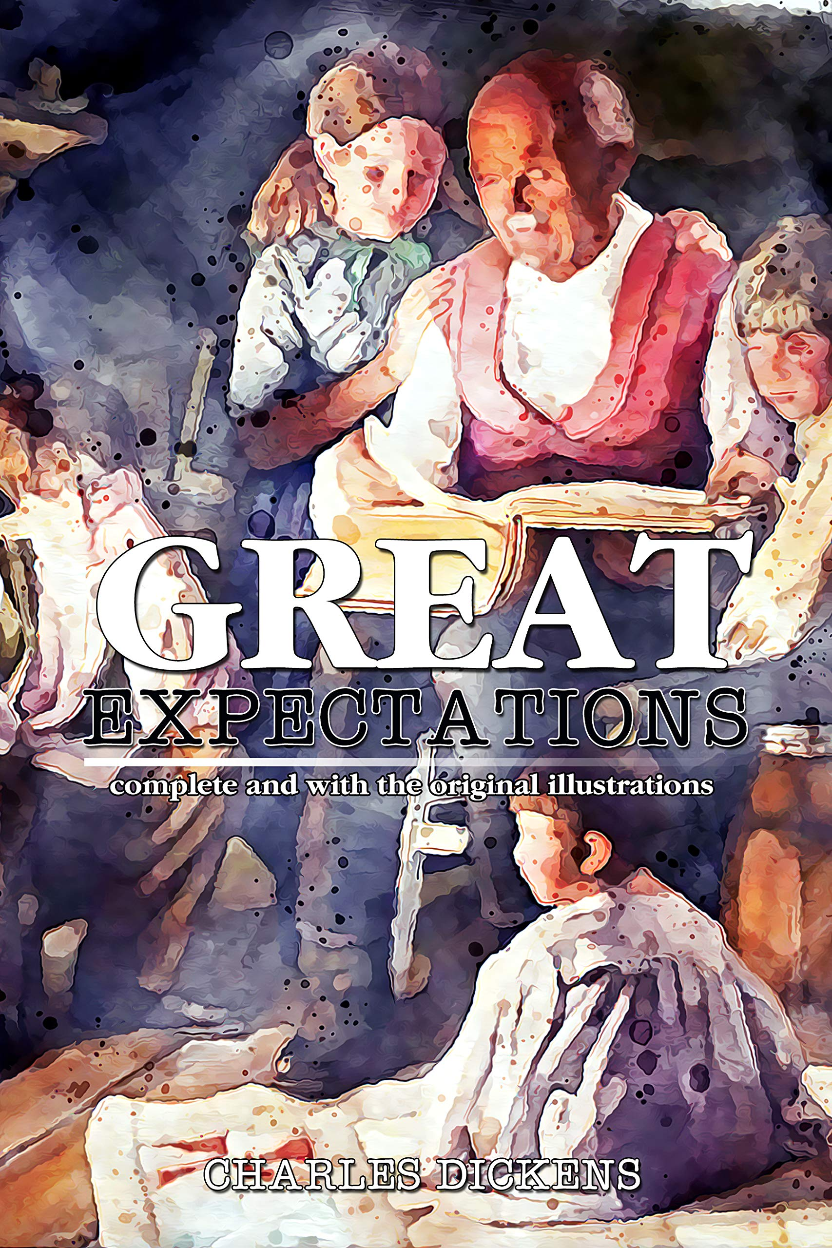 Great Expectations: ( illustrated ) The Complete Original Classic Novel, Unabridged Classic Edition