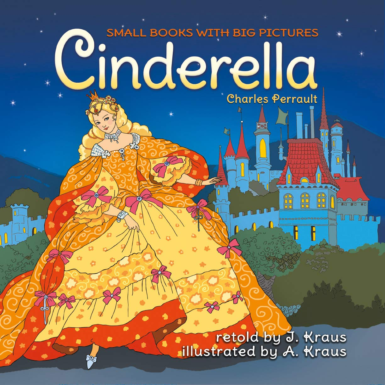 CINDERELLA: Cute Fairy Tale with Pictures for Kids. Great to Read Aloud for Toddlers Ages 2-6. Most Beautiful Bedtime Stories for Children. Funny Fairy ... like (Small books with big pictures Book 4)