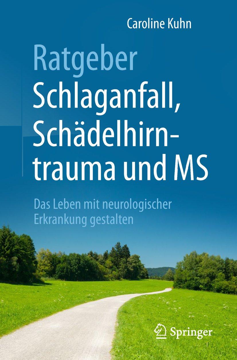 Ratgeber Schlaganfall, Schädelhirntrauma und MS: Das Leben mit neurologischer Erkrankung gestalten