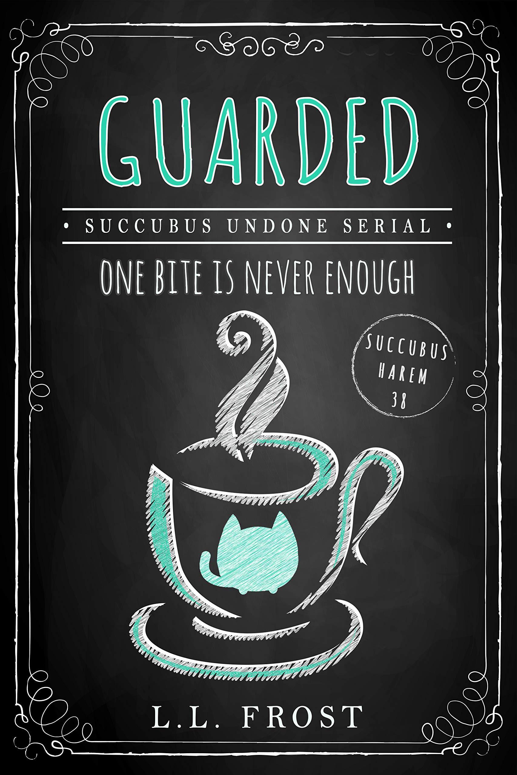 Guarded: Succubus Undone Serial (Succubus Harem Book 38)