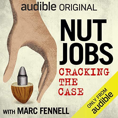 Nut Jobs: Cracking California's Strangest $10 Million Dollar Heist
