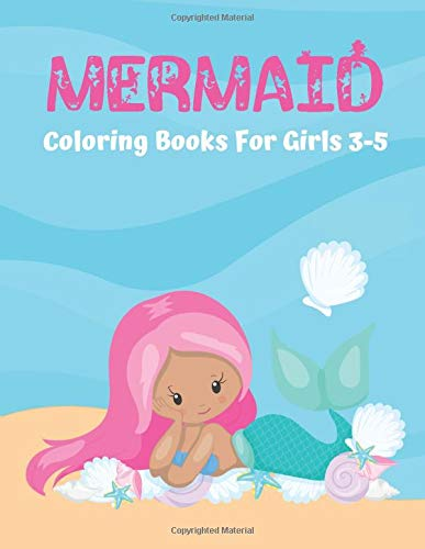 mermaid coloring book for girls 3-5: 25 Cute, Amazing and Unique Coloring Page's for Toddler, kids, Girls and Teens