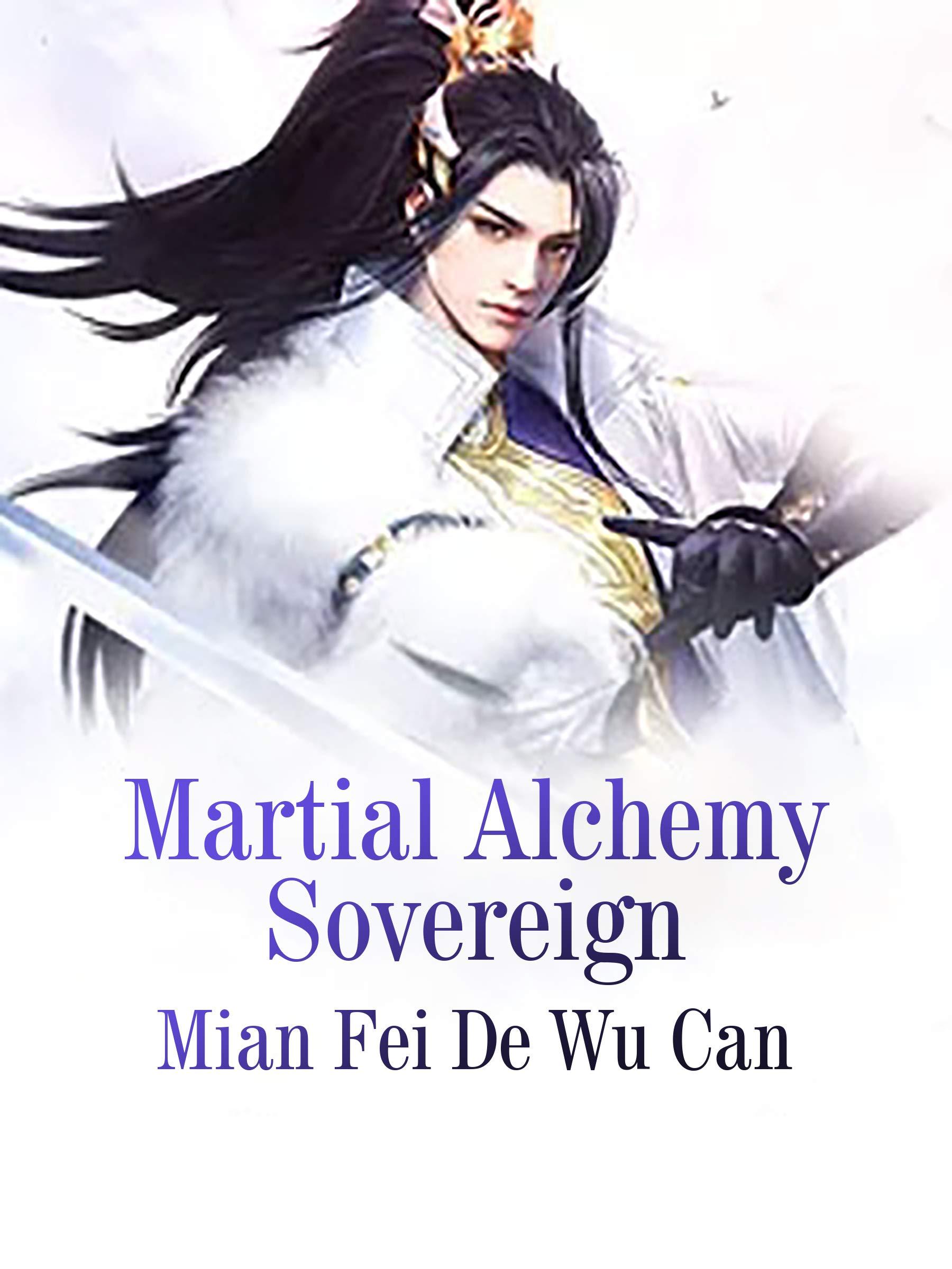 Martial Alchemy Sovereign: Volume 10