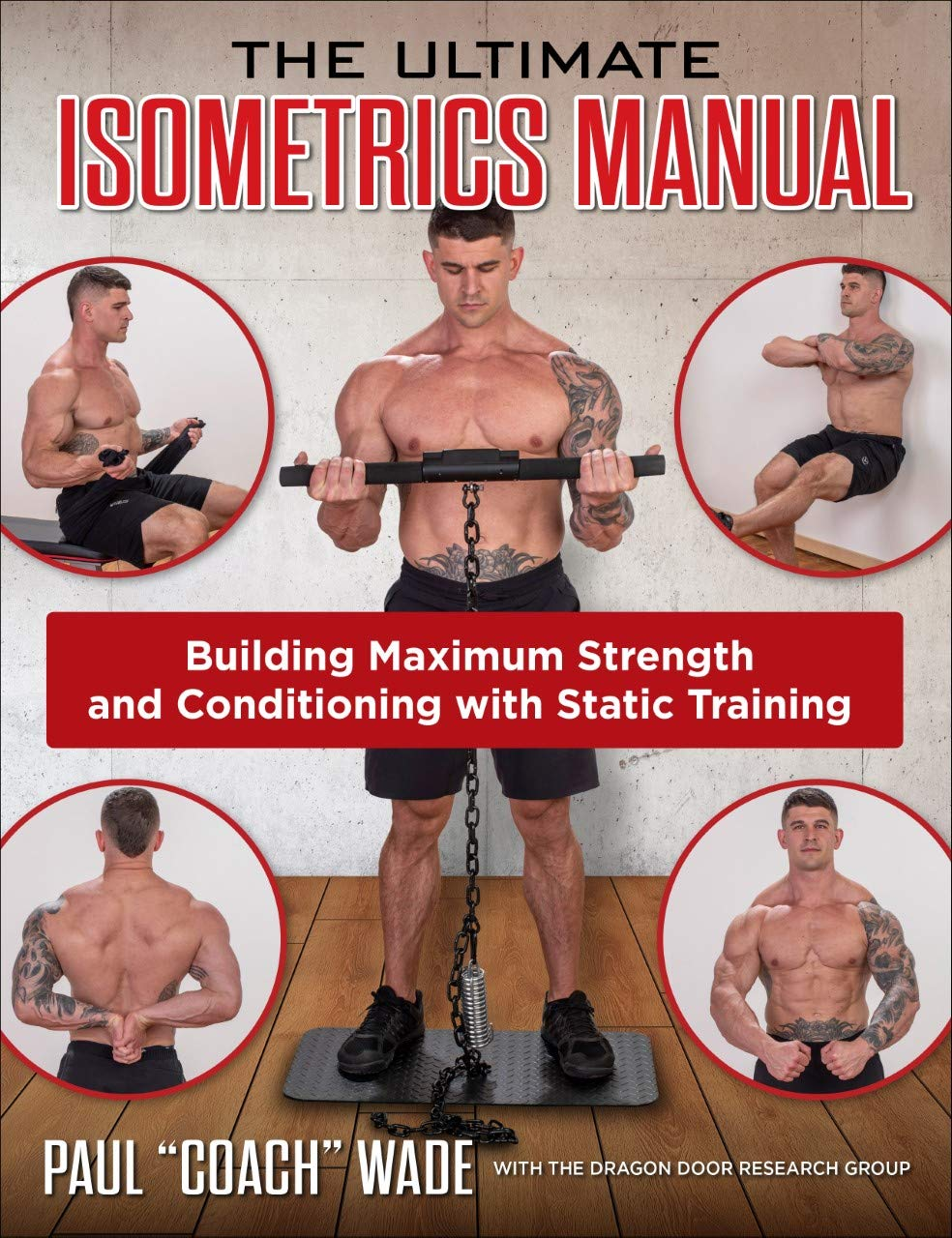 The Ultimate Isometrics Manual: Building Maximum Strength and Conditioning with Static Training