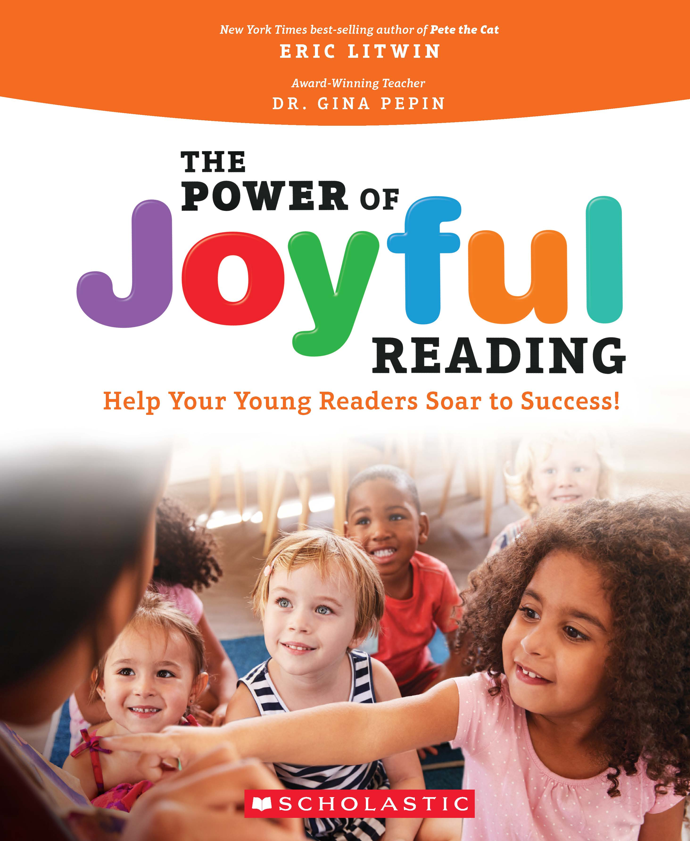 The Power of Joyful Reading: Help Your Young Readers Soar to Success!: Help Your Young Readers Soar to Success!
