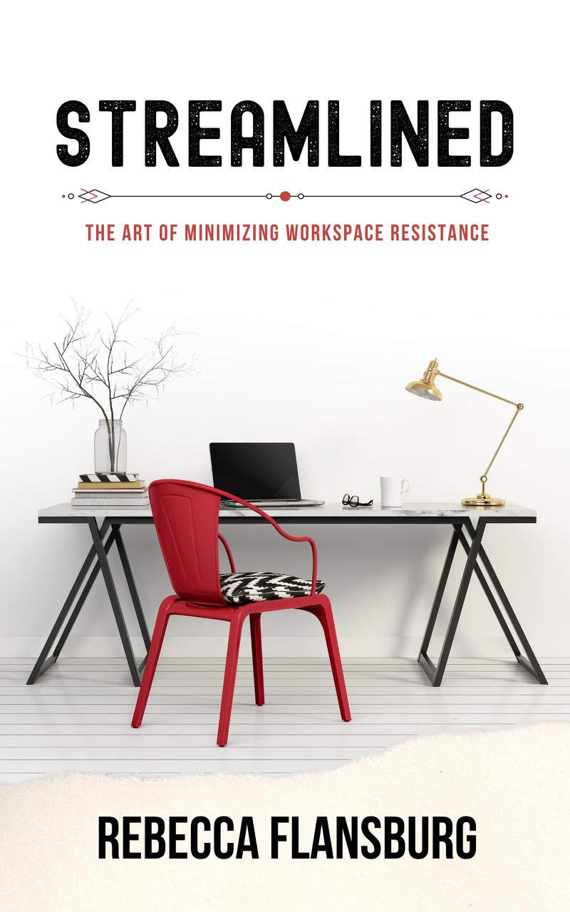 Streamlined: The Art of Minimizing Workspace Resistance (Work From Home Pros Book 3)