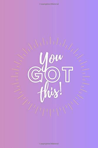 You Got This!: Girls, teens, and women's journal/notebook