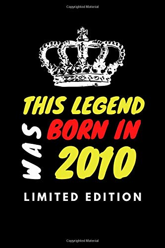 This Legend Was Born In 2010 Limited Edition: Happy 12th Birthday 12 Year Old Birthday Gift, Lined Notebook, 6×9 -100PAGES, Special gift, Boy Gift ... Greeting Card Alternative, parenting, bestie.
