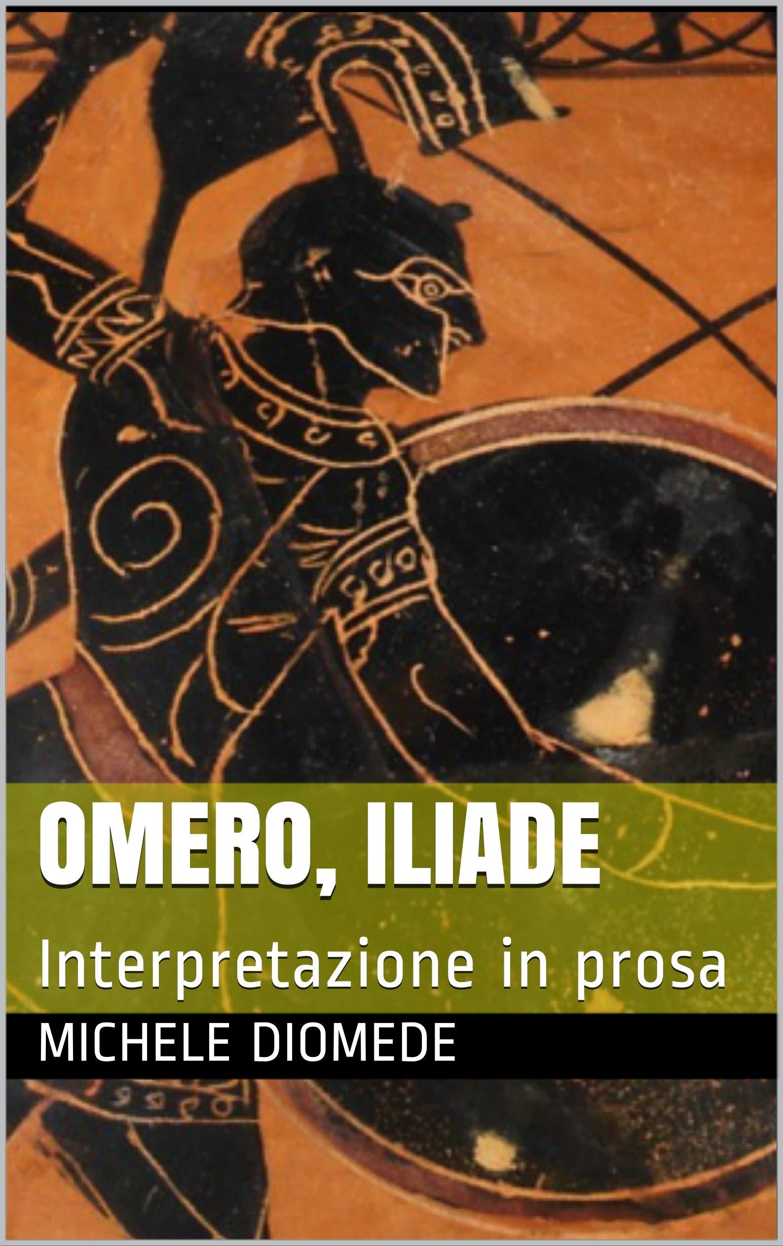 Omero, Iliade: Interpretazione in prosa