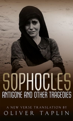 Sophocles: Antigone and Other Tragedies: Antigone, Deianeira, Electra