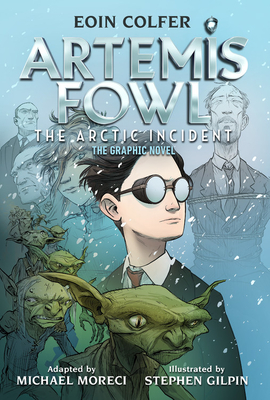 Artemis Fowl: The Arctic Incident (The Graphic Novel)
