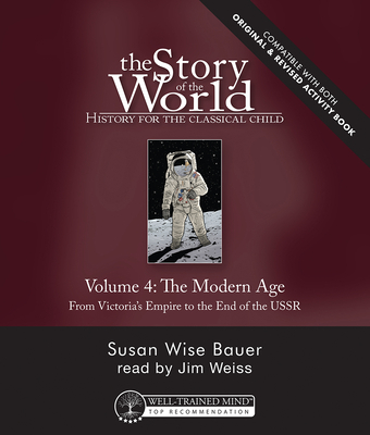 Story of the World, Vol. 4 Audiobook, Revised Edtion: The Modern Age: From Victoria's Empire to the End of the USSR