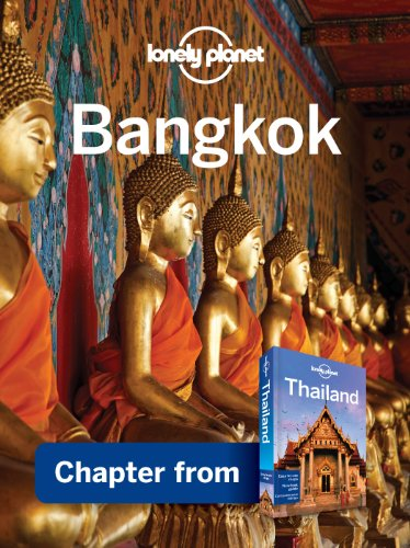 Lonely Planet Bangkok: Chapter from Thailand Travel Guide