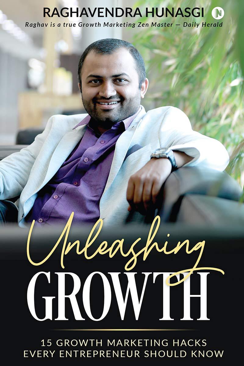 Unleashing Growth : 15 Growth Marketing Hacks Every Entrepreneur Should Know