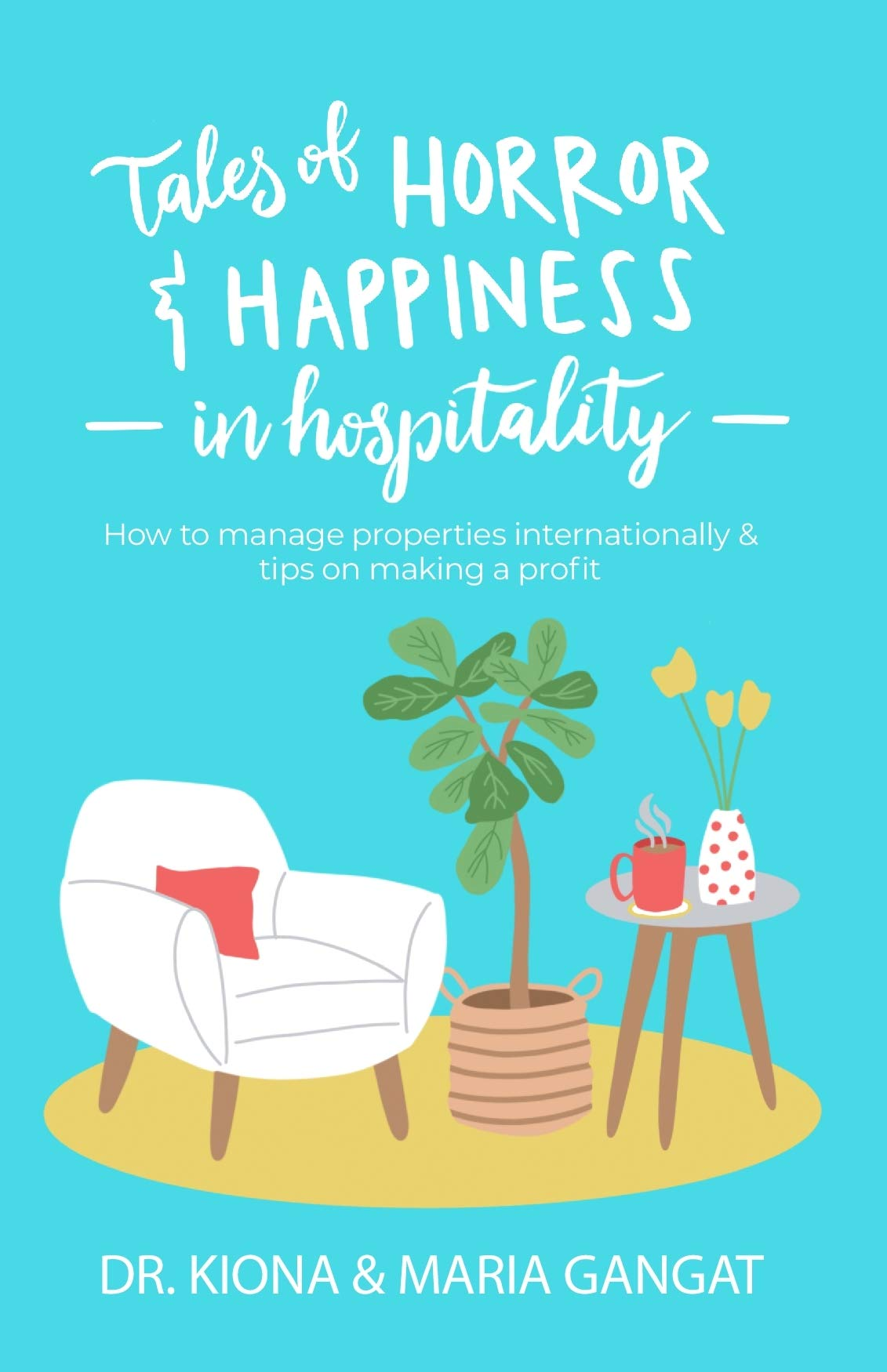 Tales of Horror & Happiness in Hospitality: How to manage properties internationally & tips on making a profit