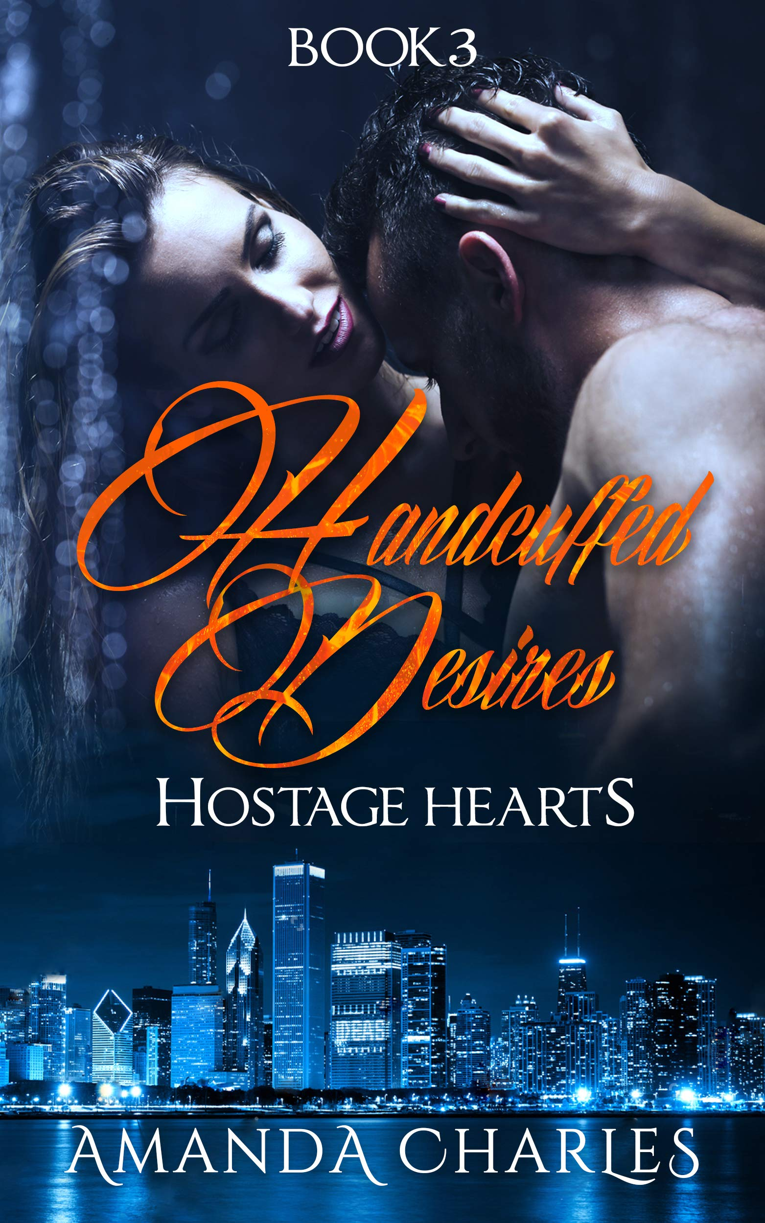 Handcuffed Desires: Hostage Hearts (Book 3)