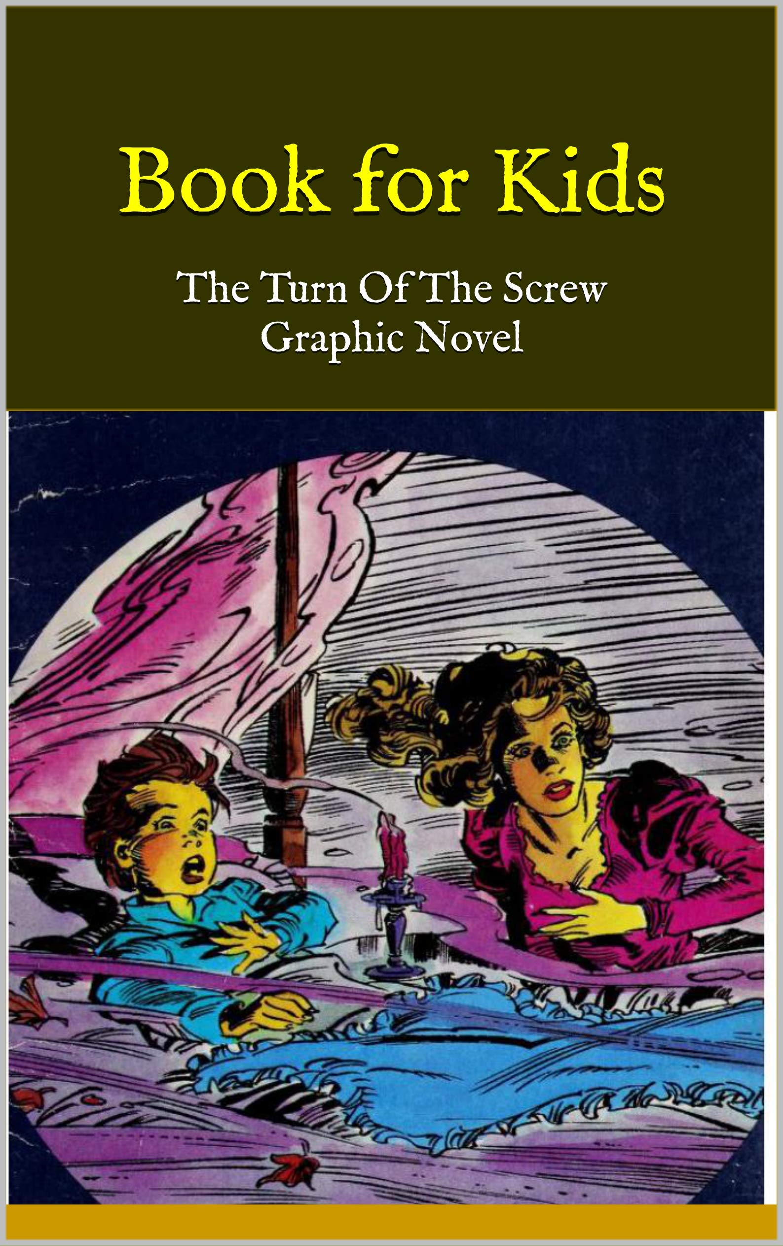Book for Kids: The Turn Of The Screw Graphic Novel