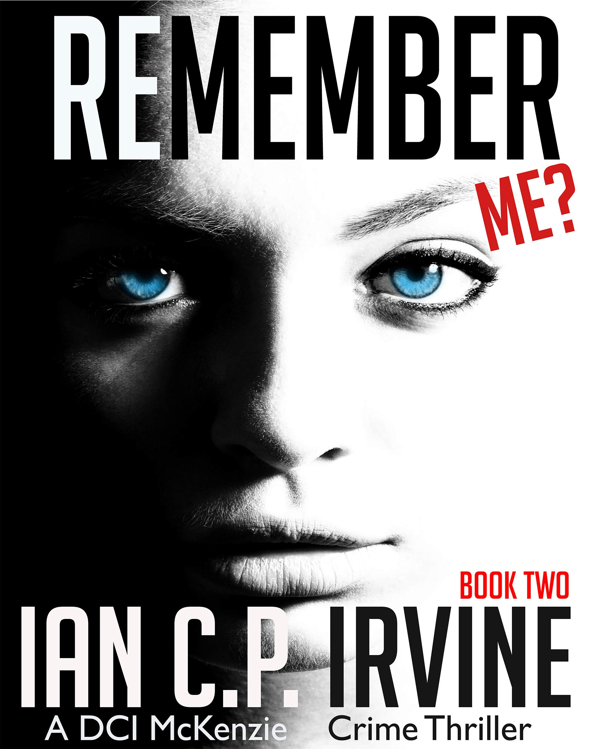 Remember Me?: (Book Two) : A DCI McKenzie Crime Thriller
