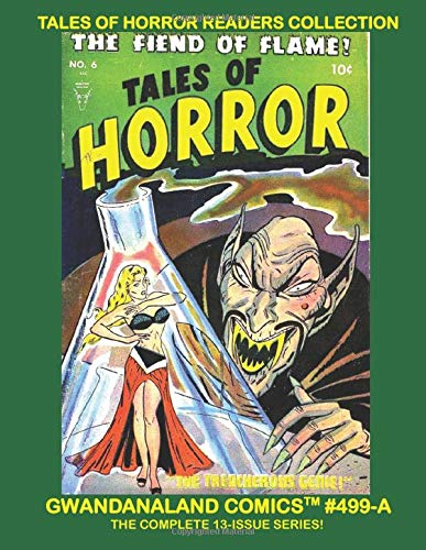 Tales Of Horror Readers Collection: Gwandanaland Comics #499-A: The Complete Series - Economical Black and White Version of the 1950s Horror Classic