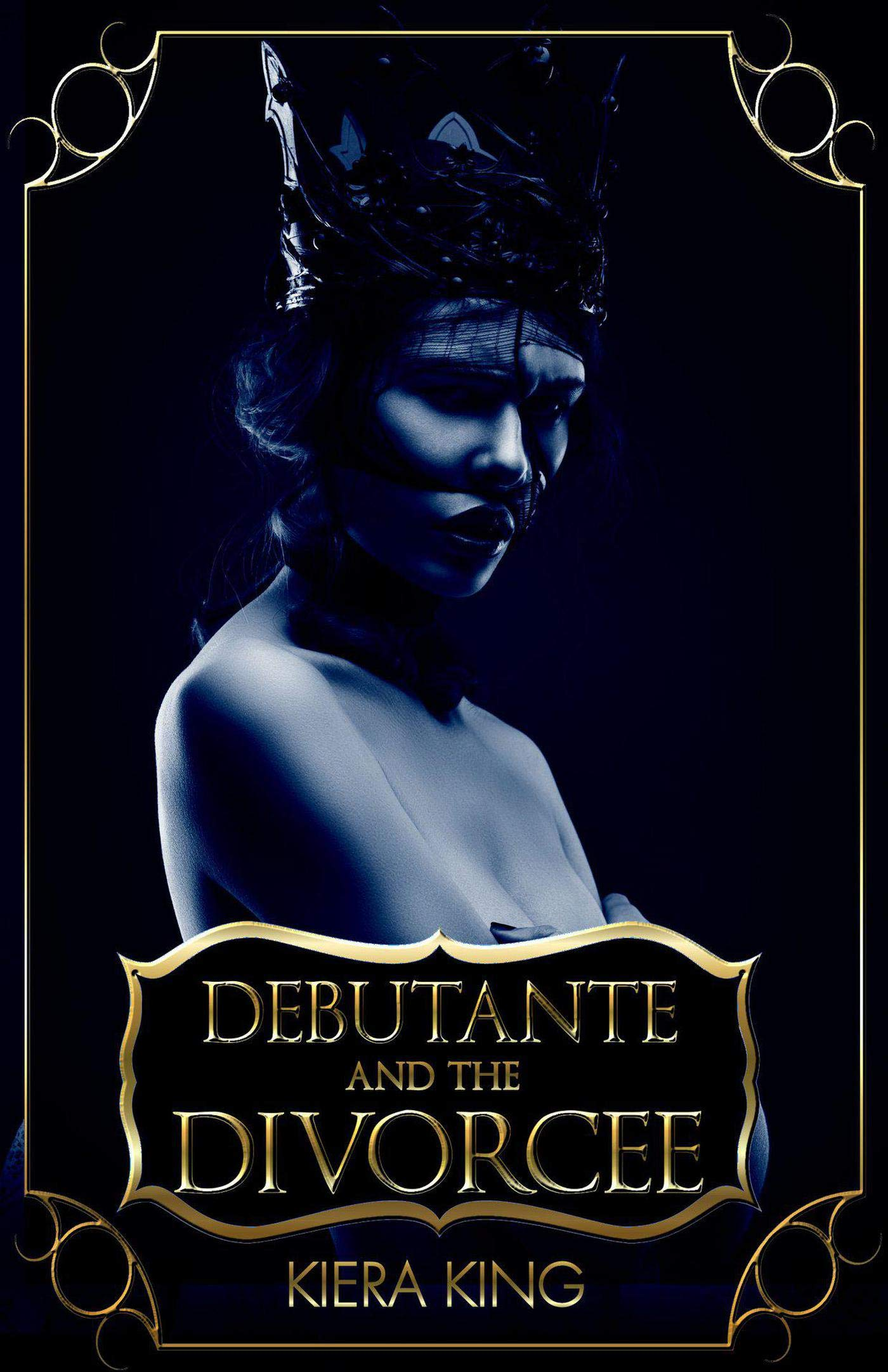 Debutante And The Divorcee (The Queen Collection Book 1)