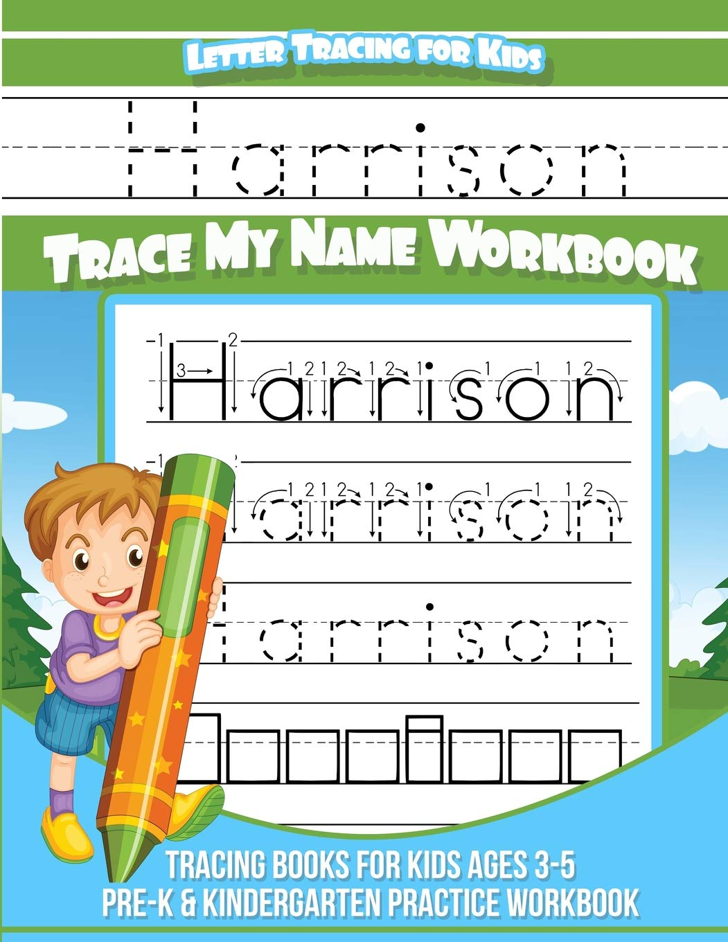 Harrison Letter Tracing for Kids Trace my Name Workbook: Tracing Books for Kids ages 3 - 5 Pre-K & Kindergarten Practice Workbook (Personalized Children's Trace Name Books) (Volume 1)