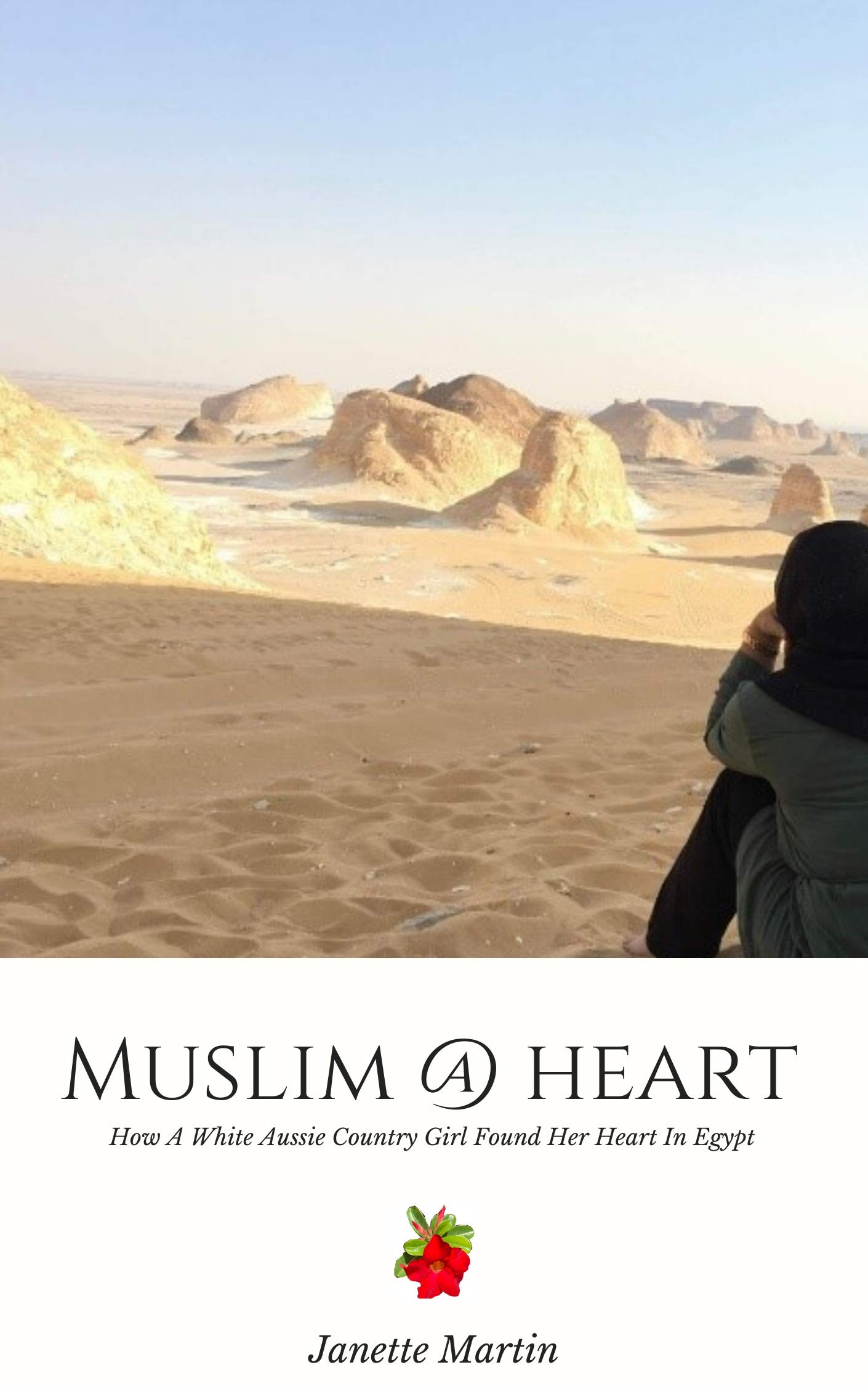 Muslim @ Heart: How a white Aussie country girl found her heart in Egypt