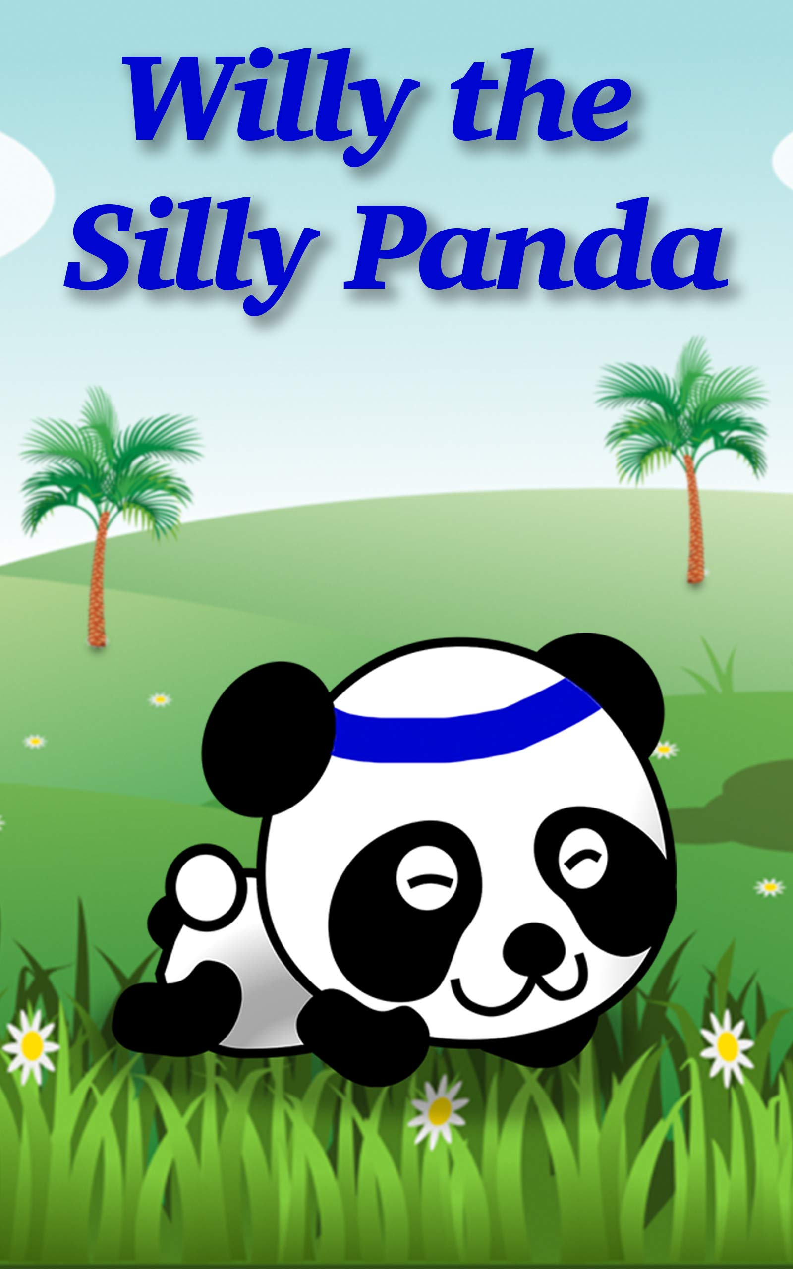 Books For Kids - Willy the Silly Panda: Bedtime Stories For Kids Ages 3-6 (Children's Books - Free Stories)