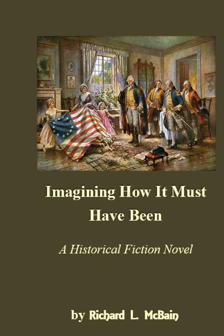 Imagining How It Must Have Been: Historical Fiction Novel