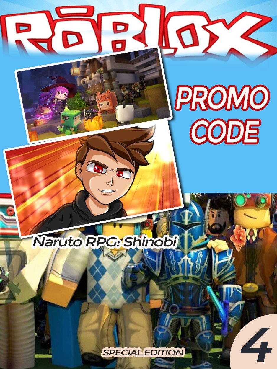 Unofficial Roblox Promo Code Guide : Naruto RPG Beyond, Ninja Legends, Katana, King Piece, Lava Run, Magic Simulator Roblox Codes (Roblox Promo & Guide Book 4)