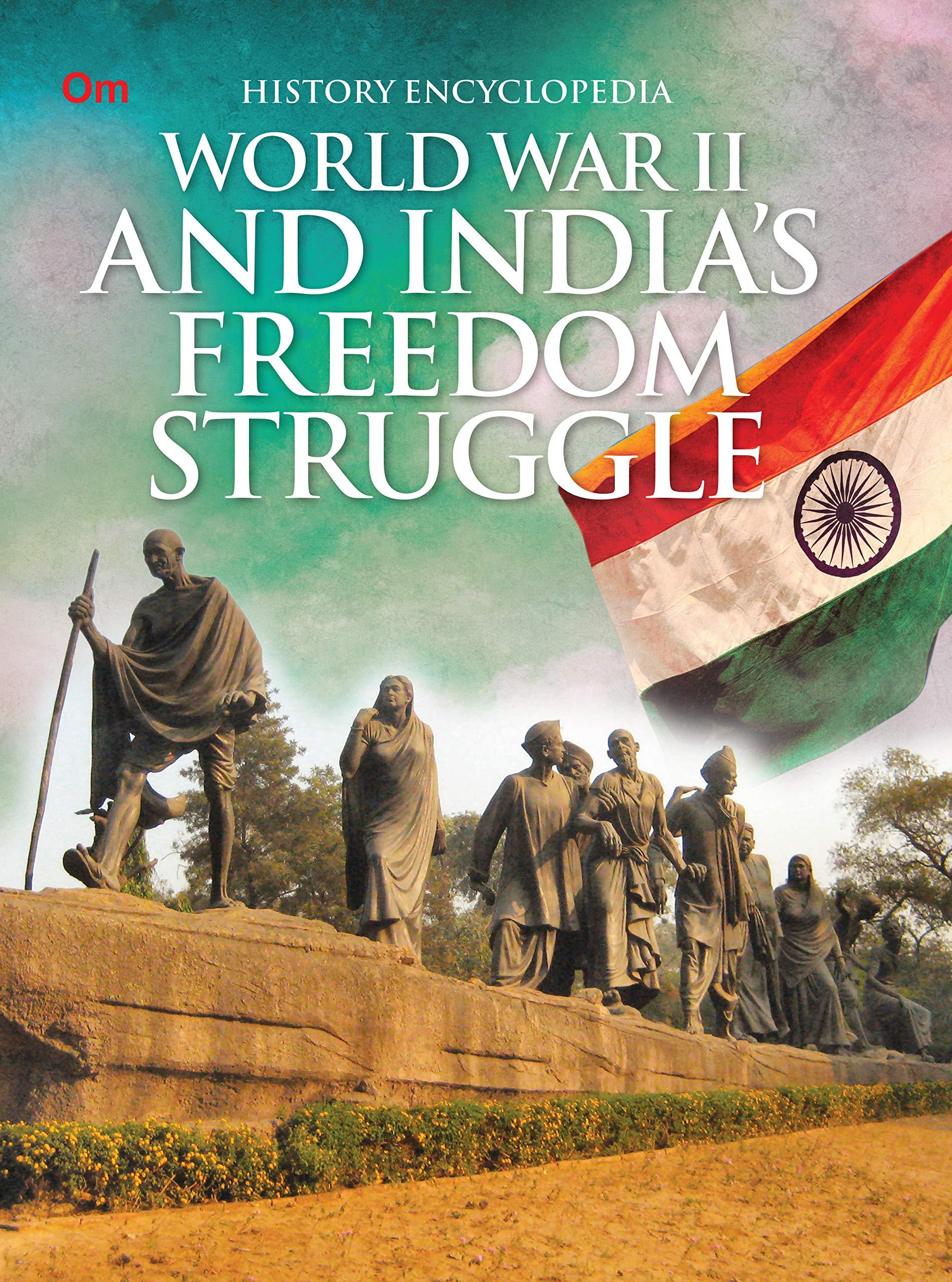 Encyclopedia: World War II and Indias Freedom Struggle
