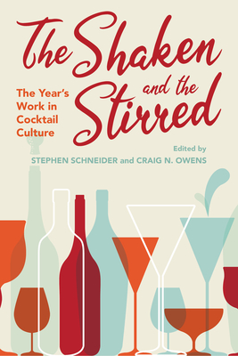 The Shaken and the Stirred: The Year's Work in Cocktail Culture