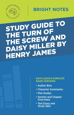Study Guide to the Turn of the Screw and Daisy Miller by Henry James