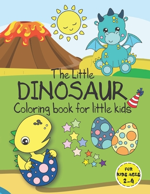 The Little Dinosaur Coloring Book for Little Kids - For Kids ages 2-4: A Jumbo Size and Mess Free Dinosaur Coloring Book for Toddlers, Preschoolers, Kindergarten, Boys, Girls, Children, Small kids