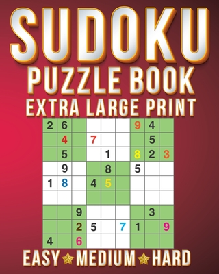 Number Puzzle Books: Sudoku Extra Large Print Size One Puzzle Per Page (8x10inch) of Easy, Medium Hard Brain Games Activity Puzzles Paperback Books with for Men/Women & Adults/Senior