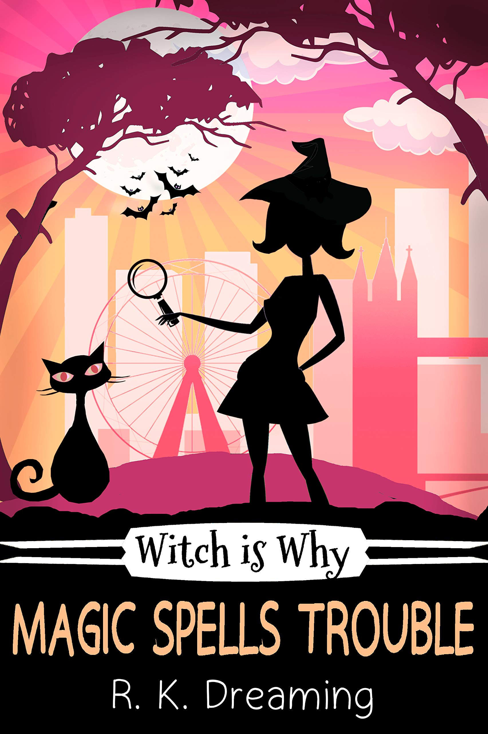Witch Is Why Magic Spells Trouble (A Witch Detective Cozy Mystery Book 5)