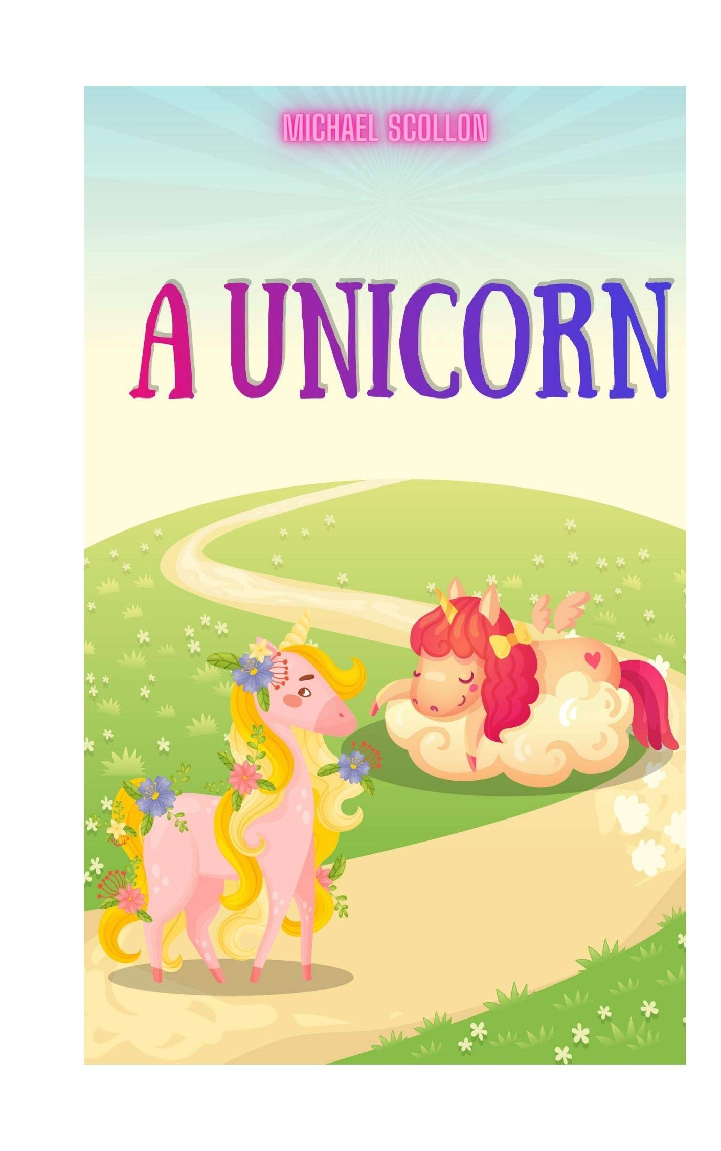 Books for kids: A Unicorn: Free Stories For Kids Ages 2-8 (Kids Books, Children's Books - Free Stories)
