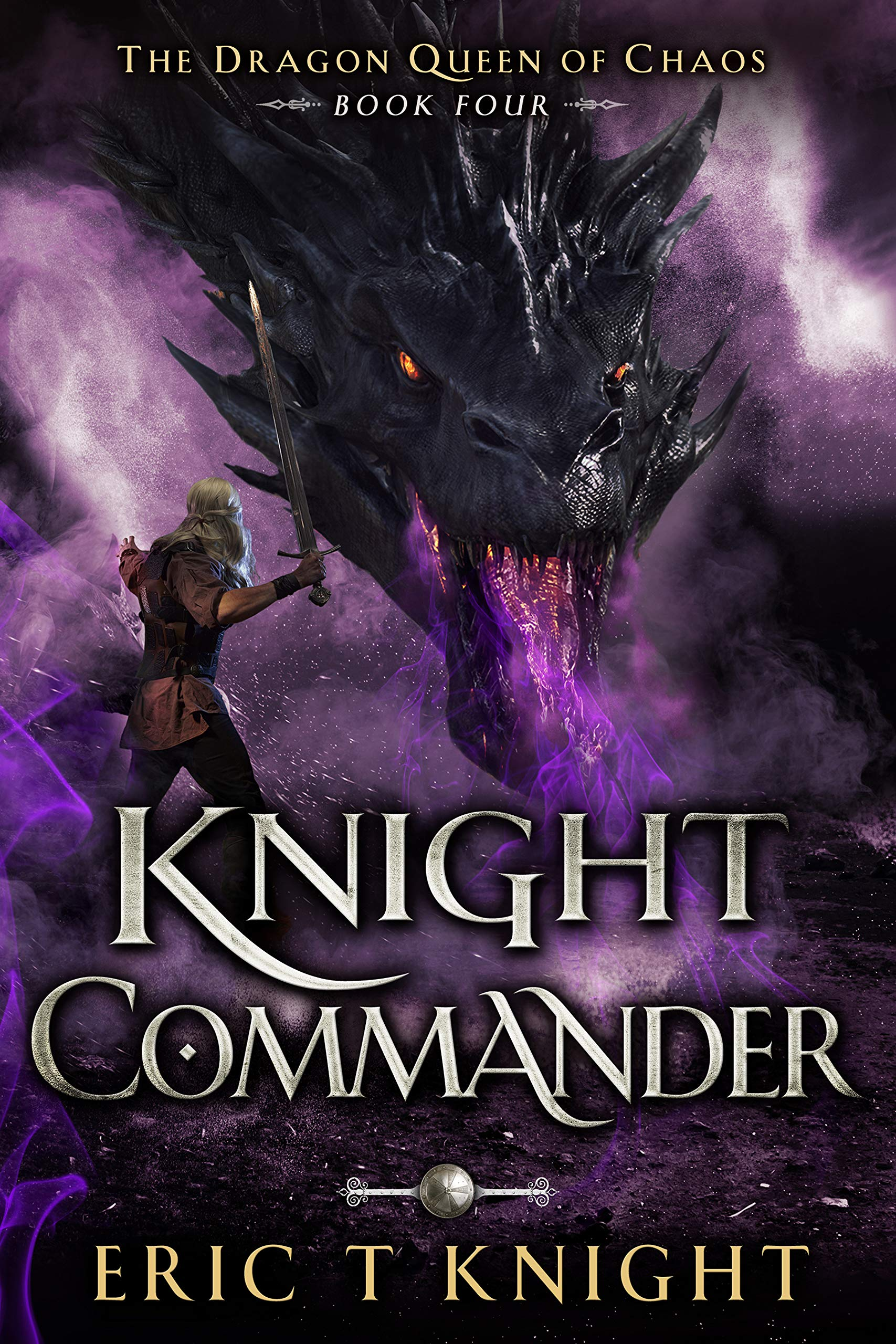 Knight Commander: A Coming of Age Epic Fantasy Adventure (The Dragon Queen of Chaos Book 4)