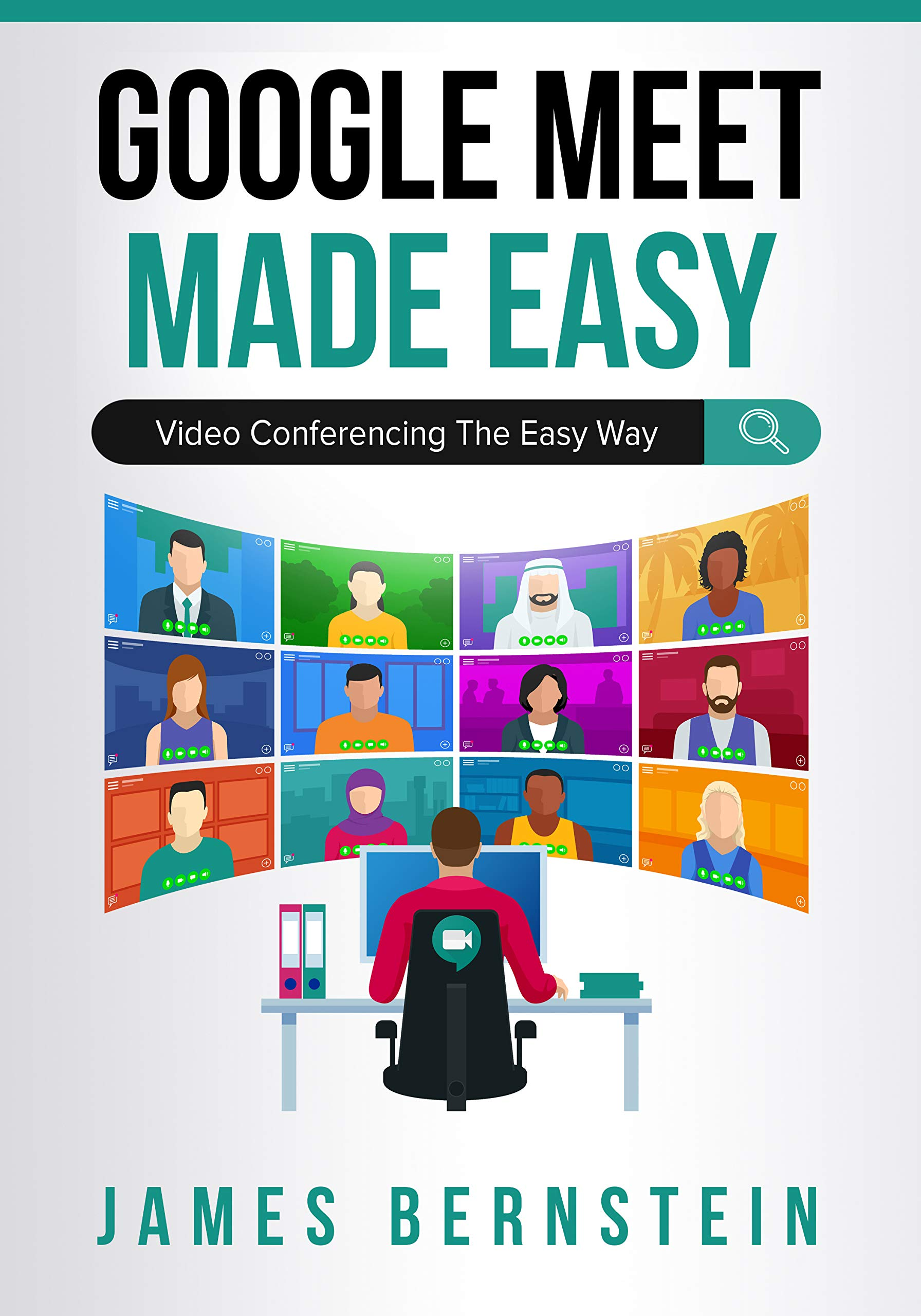 Google Meet Made Easy: Video Conferencing the Easy Way (Computers Made Easy Book 18)
