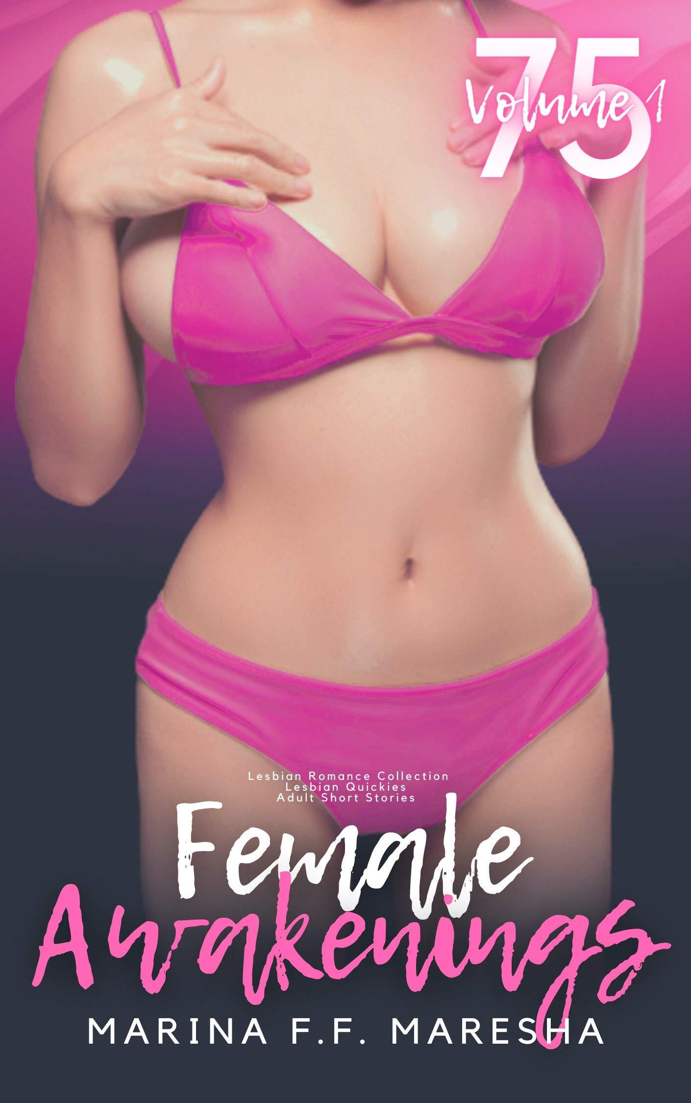 Female Awakenings: Lesbian Romance Collection - Volume 1: 75 Lesbian Quickies: Adult Short Stories