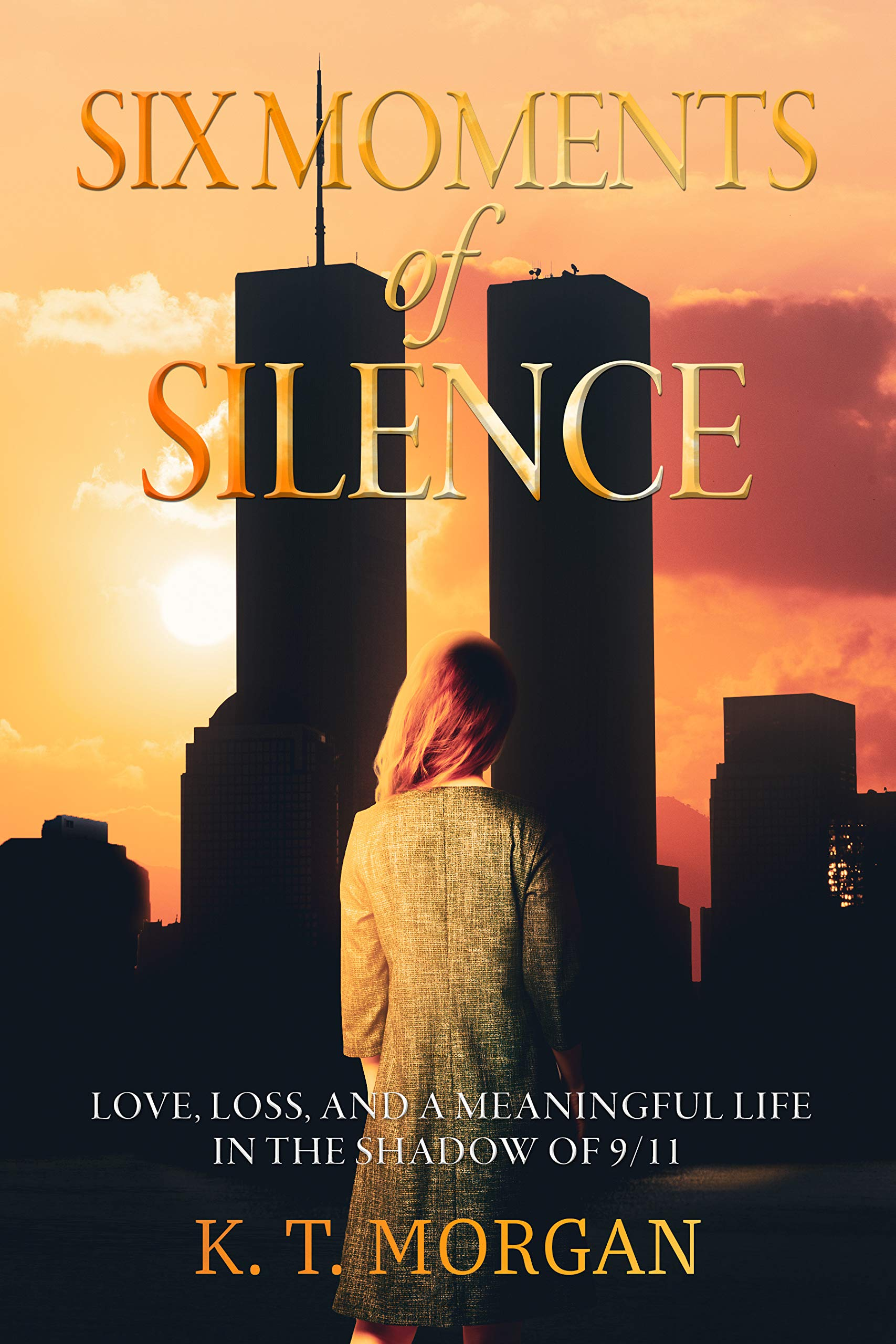 Six Moments of Silence: Love Loss and Meaningful Life in the Shadow of 9/11