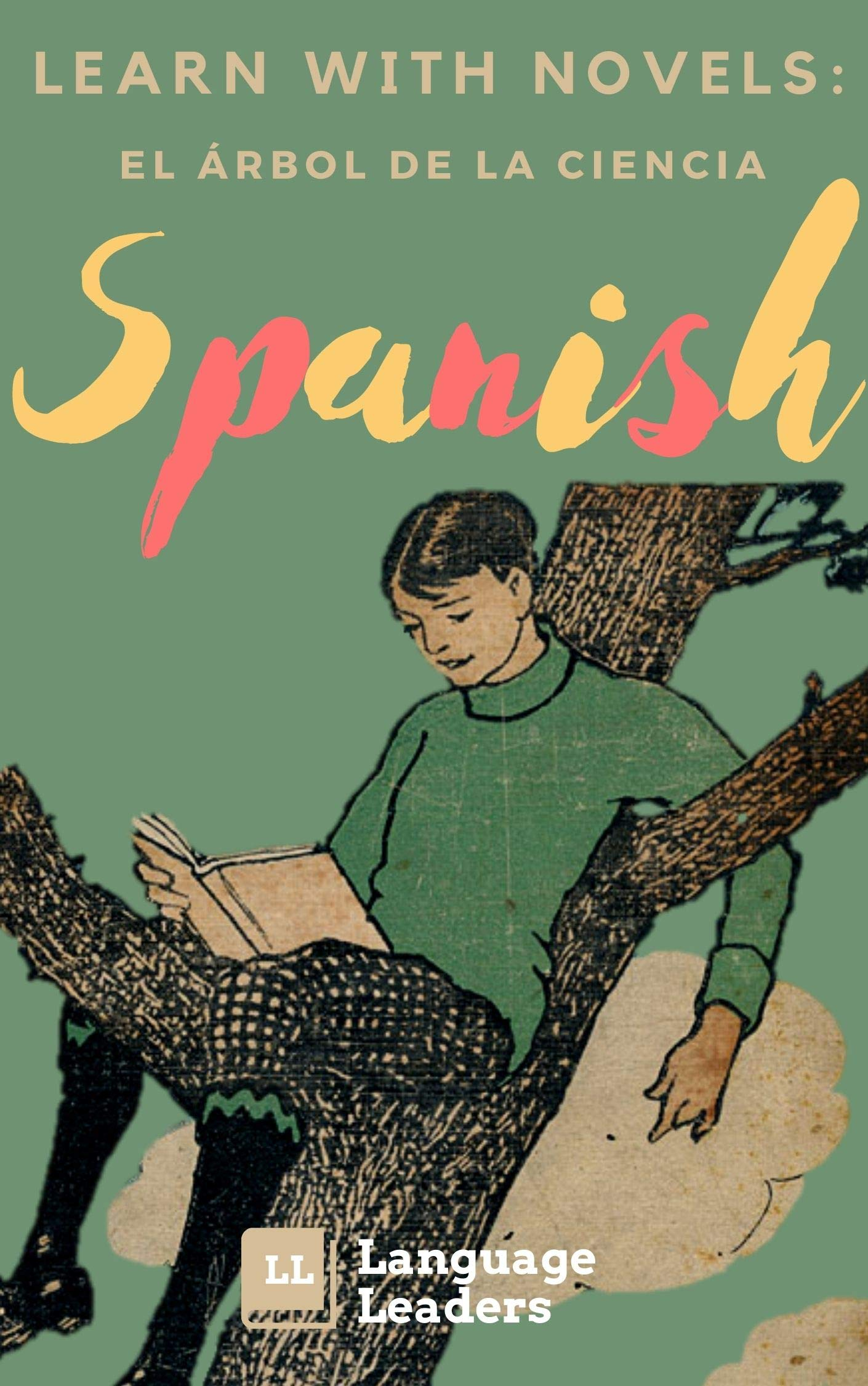 Learn Spanish with Novels: El Àrbol de la Ciencia: Parallel Translated Spanish Text for Beginner to Advanced Learners (Learn with Novels: Spanish Book 1)