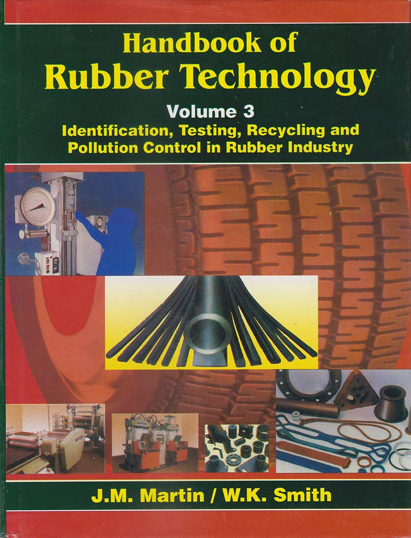Handbook of Rubber Technology: Identification, Testing, Recycling & Pollution Control in Rubber Industry Vol. III