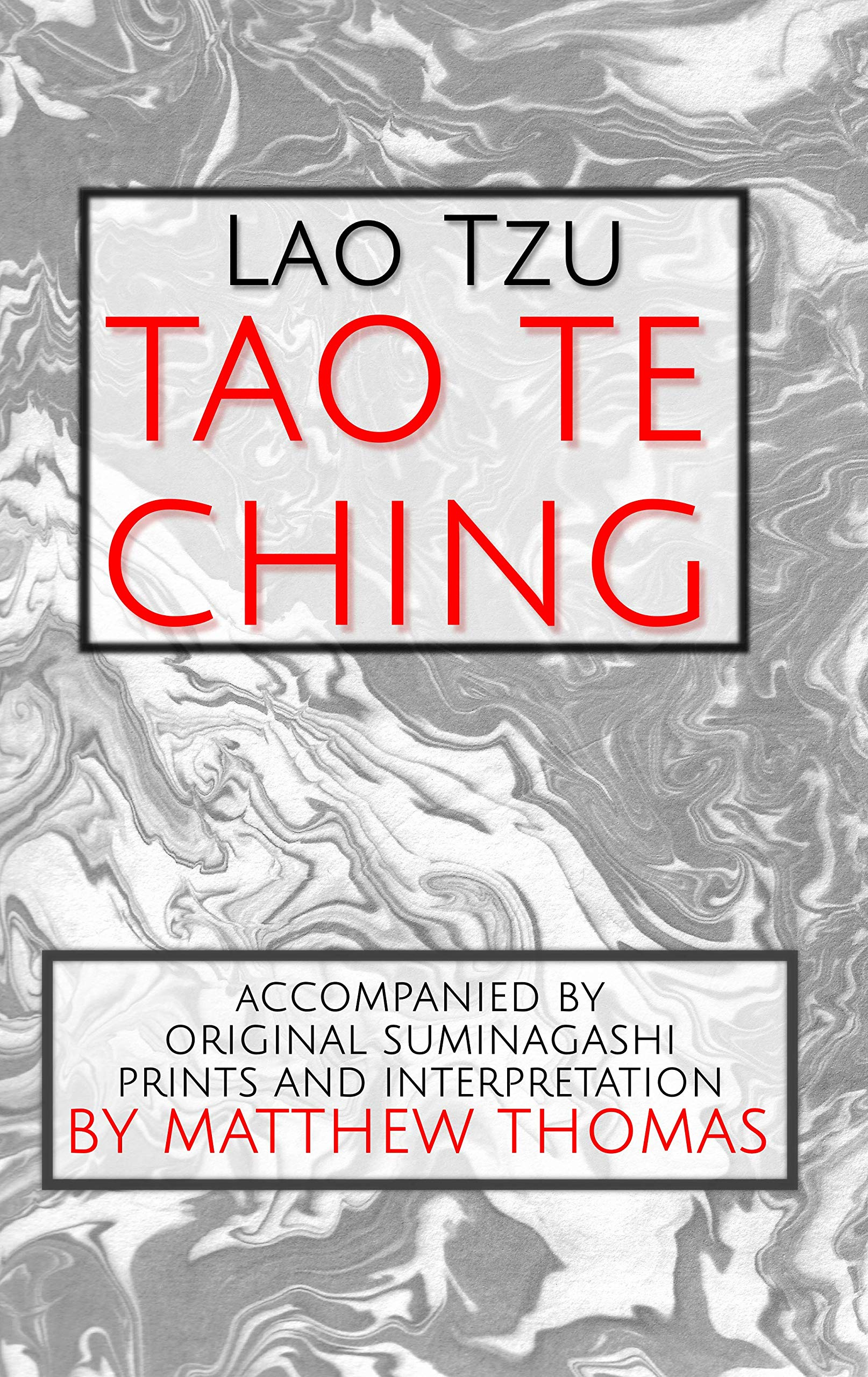 Tao Te Ching: Accompanied By Original Suminagashi Prints