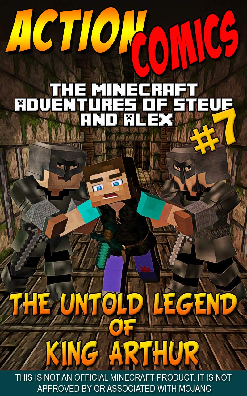 Action Comics: The Minecraft Adventures of Steve and Alex: The Untold Legend of King Arthur – Part 7