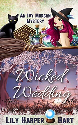 Wicked Wedding (An Ivy Morgan Mystery #18)