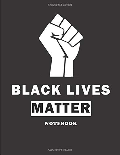 Black Lives Matter: Journal and Notebook for Man & Women: - 200 Pages - Large (8.5 x 11 inches)