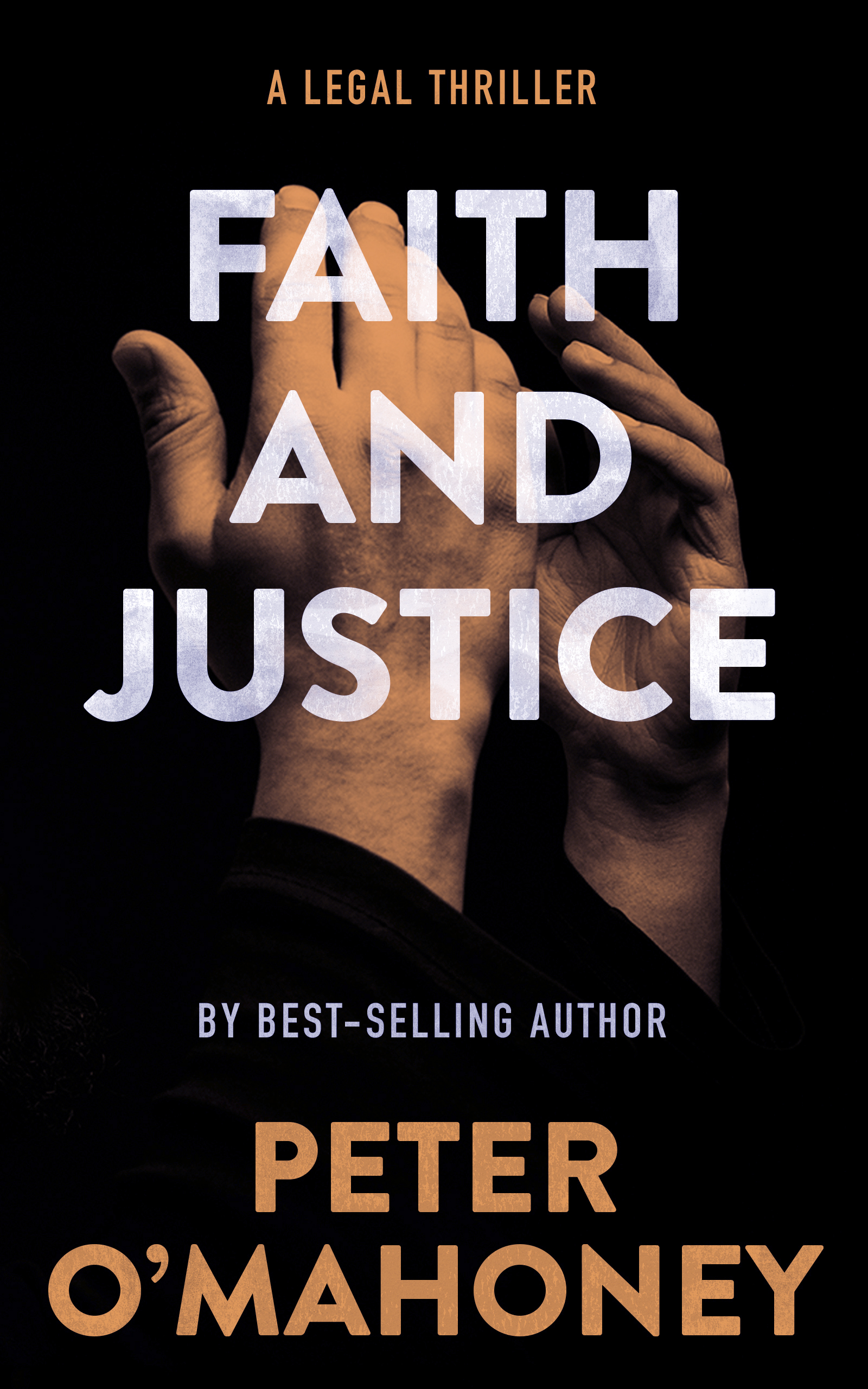 Faith and Justice: A Legal Thriller (Tex Hunter, #2)