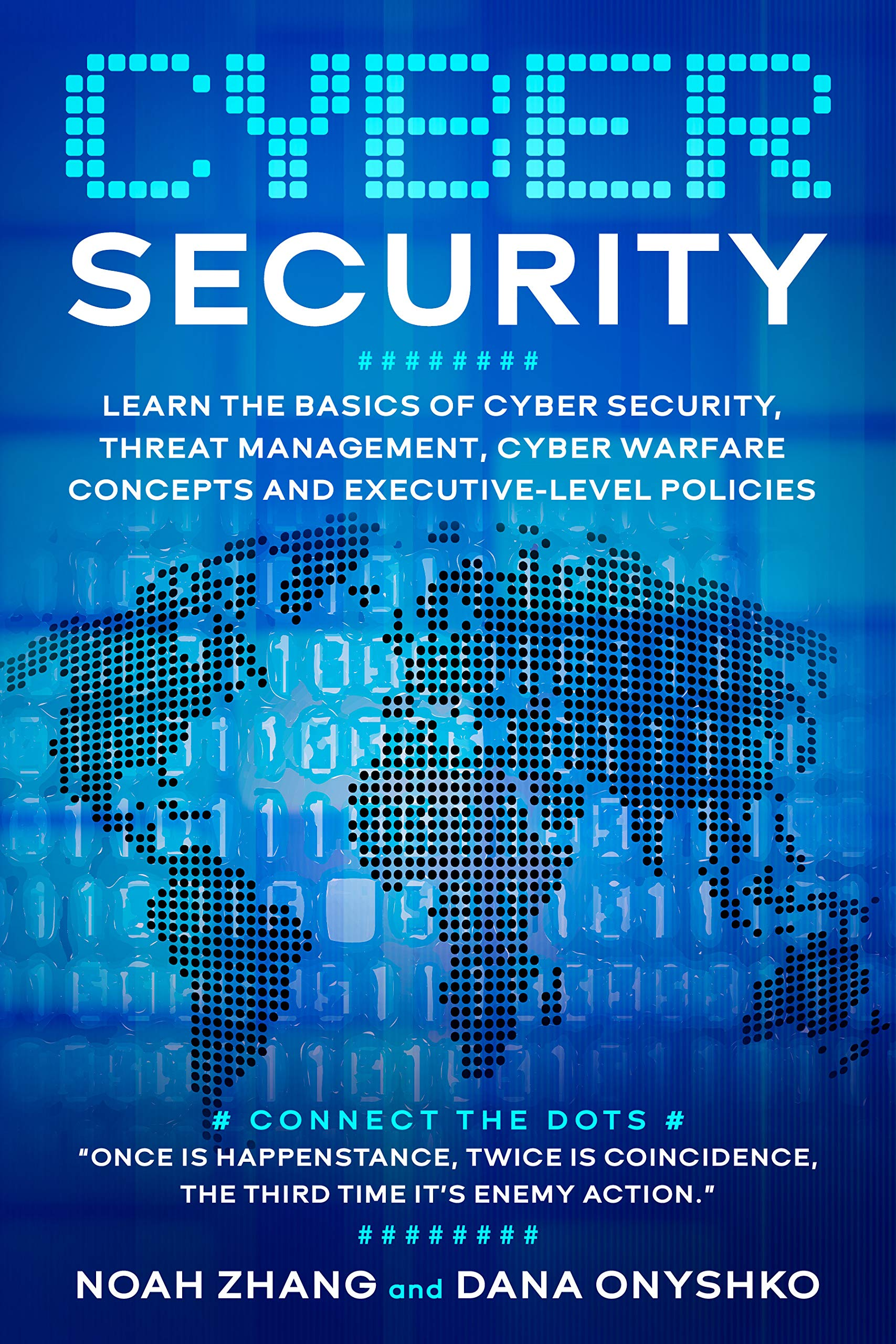 Cyber Security: Learn The Basics of Cyber Security, Threat Management, Cyber Warfare Concepts and Executive-Level Policies.
